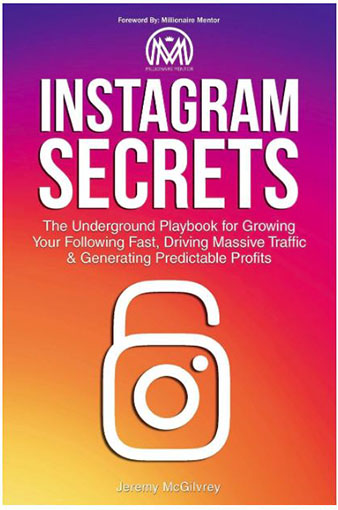 Book title - Instagram Secrets: The Underground Playbook for Growing Your Following Fast, Driving Massive Traffic & Generating Predictable Profits.