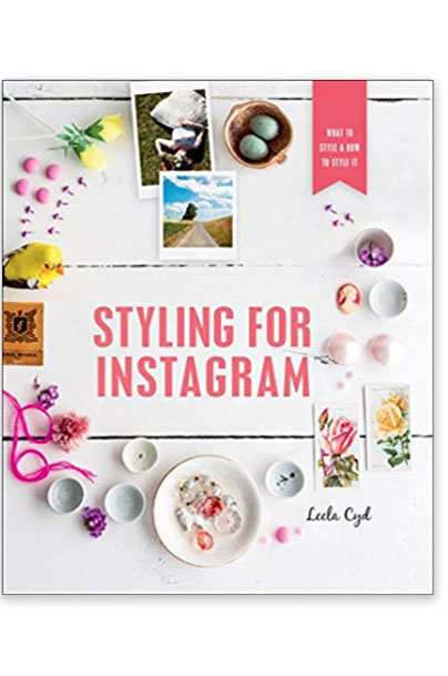 Book title - Styling for Instagram: What to Style and How to Style It.