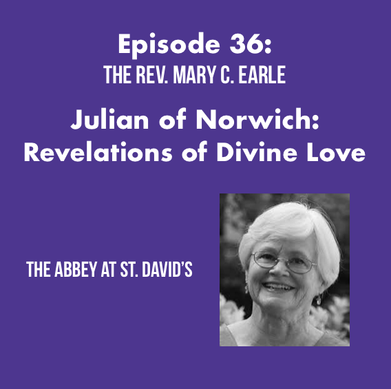 Julian of Norwich: Revelations of Divine Love with The Rev. Mary C. Earle