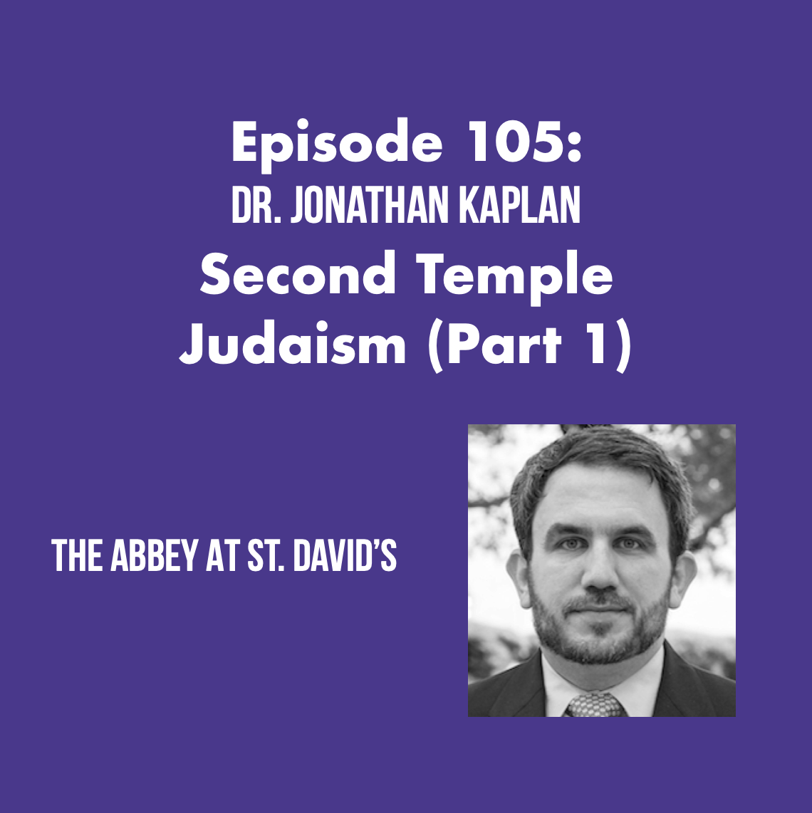 Episode 105: Second Temple Judaism (Part 1) with Dr. Jonathan Kaplan