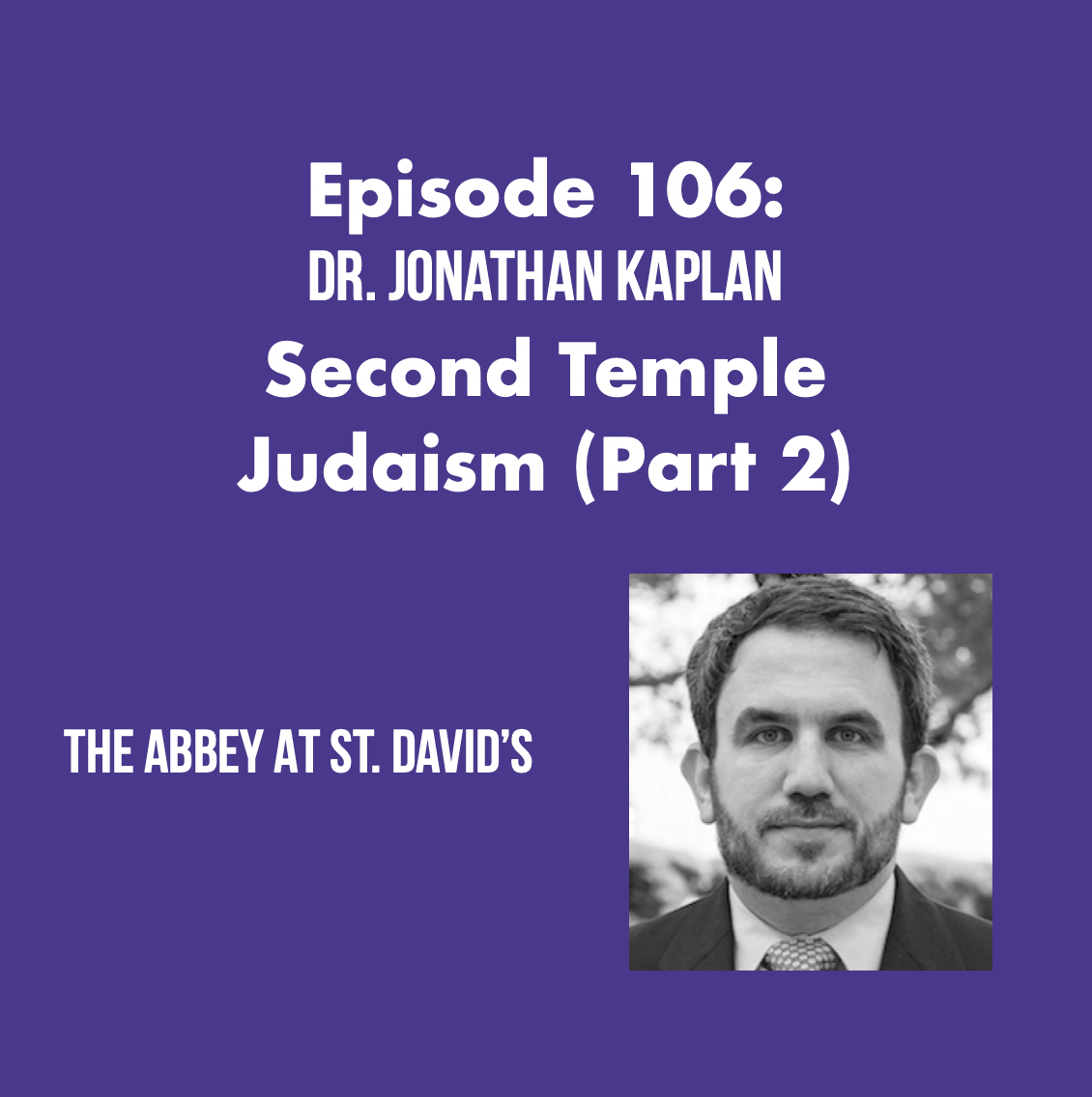 Episode 106: Second Temple Judaism (Part 2) with Dr. Jonathan Kaplan