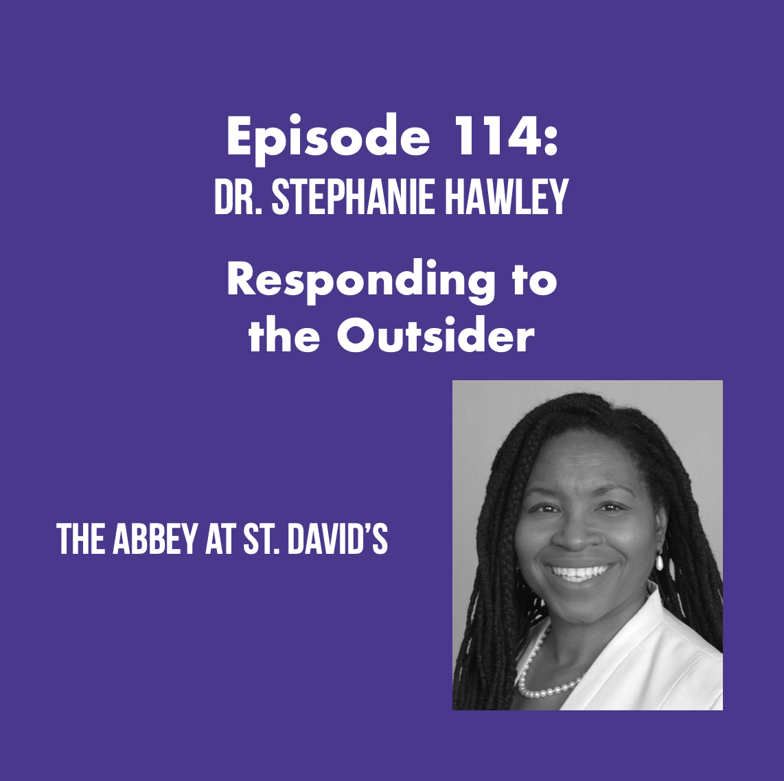 Responding to the Outsider with Dr. Stephanie Hawley