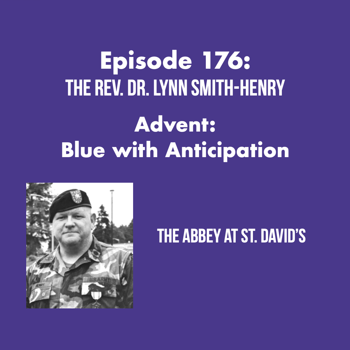 Episode 176: Advent: Blue with Anticipation with The Rev. Dr. Lynn Smith-Henry