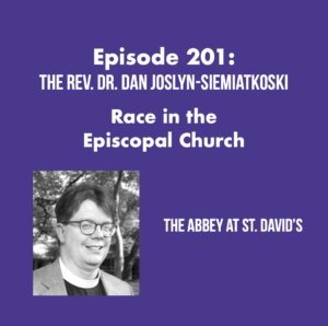Episode 201: Race in the Episcopal Church with The Rev. Dr. Dan Joslyn-Siemiatkoski