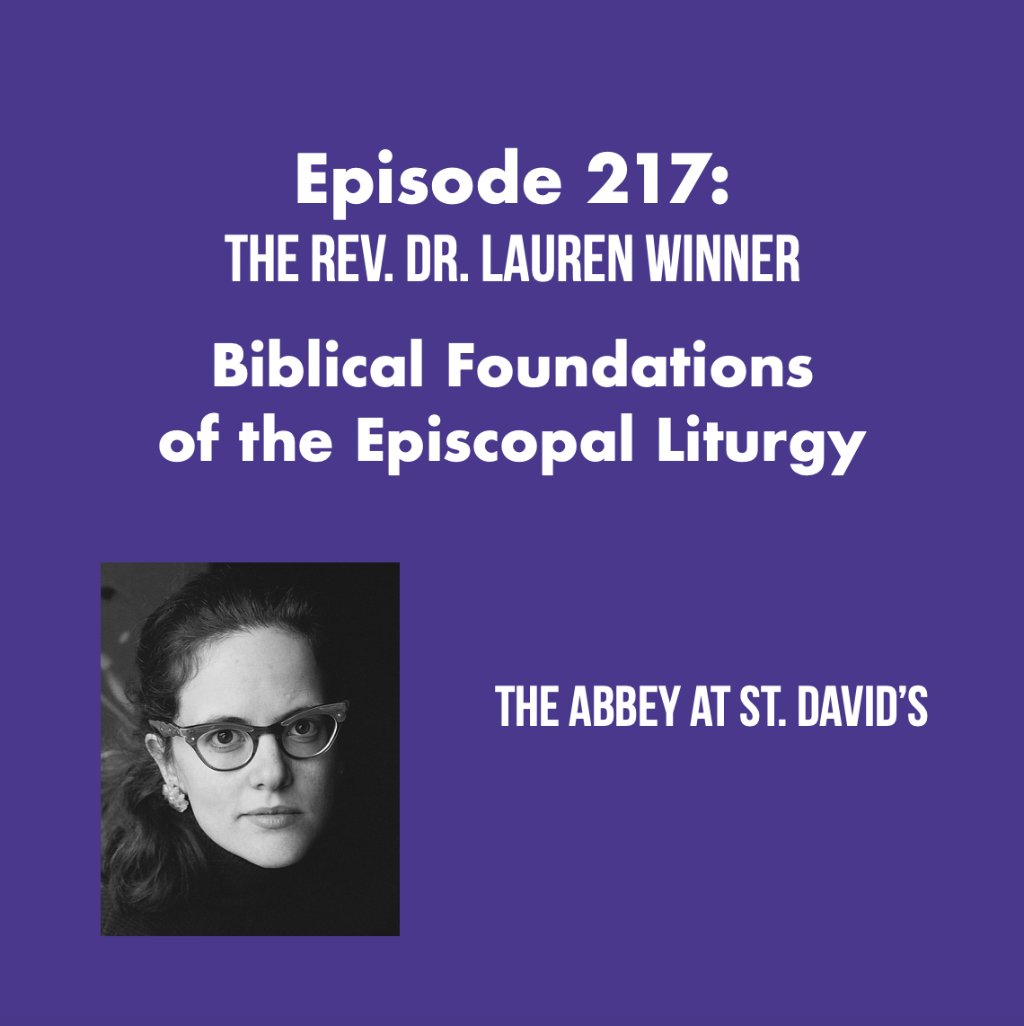 Episode 217: Biblical Foundations of the Episcopal Liturgy with The Rev. Dr. Lauren Winner