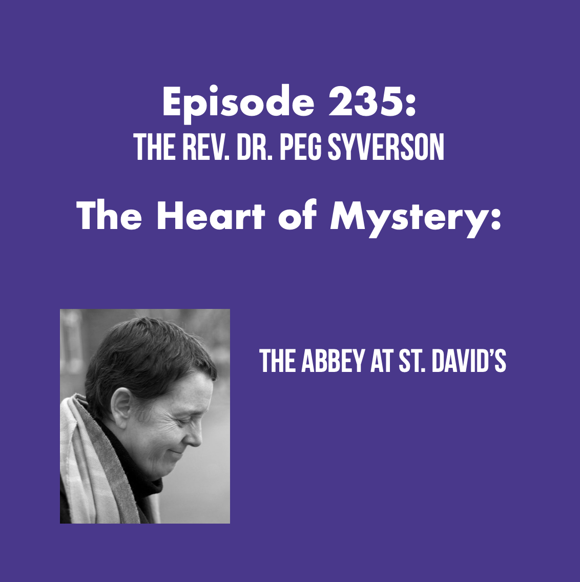 Episode 235: The Heart of the Mystery: Power and the Spiritual Life with The Rev. Peg Syverson