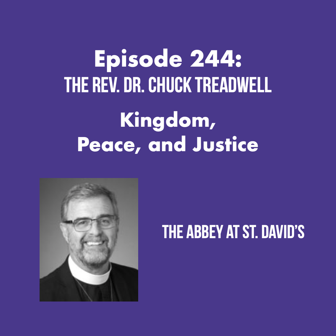Episode 244: Kingdom, Peace, and Justice with The Rev. Dr. Chuck Treadwell