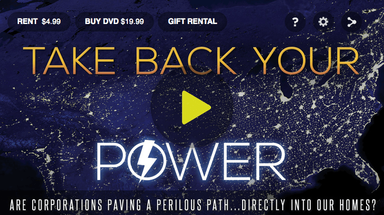 Take Back Your Power Exclusive Preview: Utility Break-in, Government Bribery and Your Higher Bills