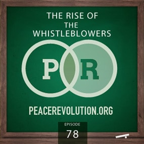 Peace Revolution episode 078: Rise of the Whistleblowers / How Freedom becomes Free Again