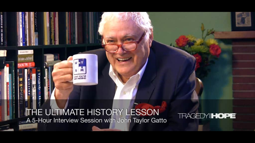 The Ultimate History Lesson w/ John Taylor Gatto (Official HD Playlist)