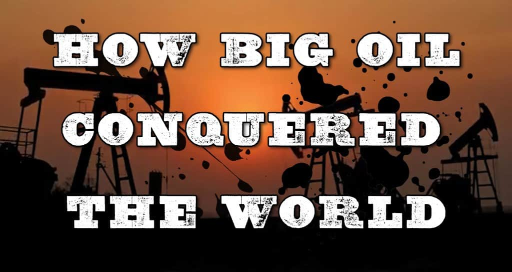 Rise of the Oiligarchs: How Big Oil Conquered the World