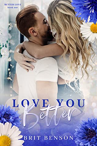 REVIEW ➞ Love You Better by Brit Benson