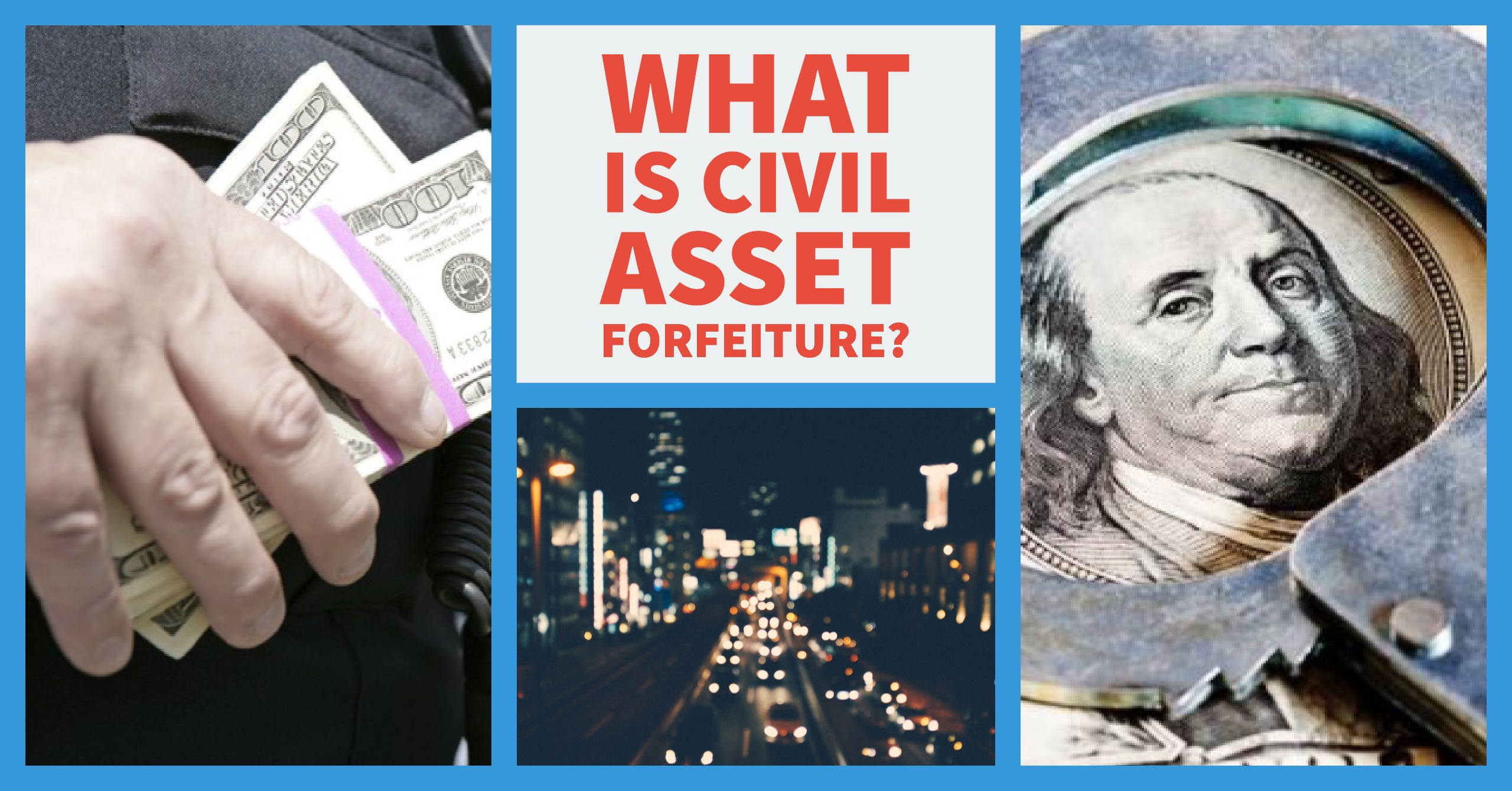 What is Civil Asset Forfeiture?