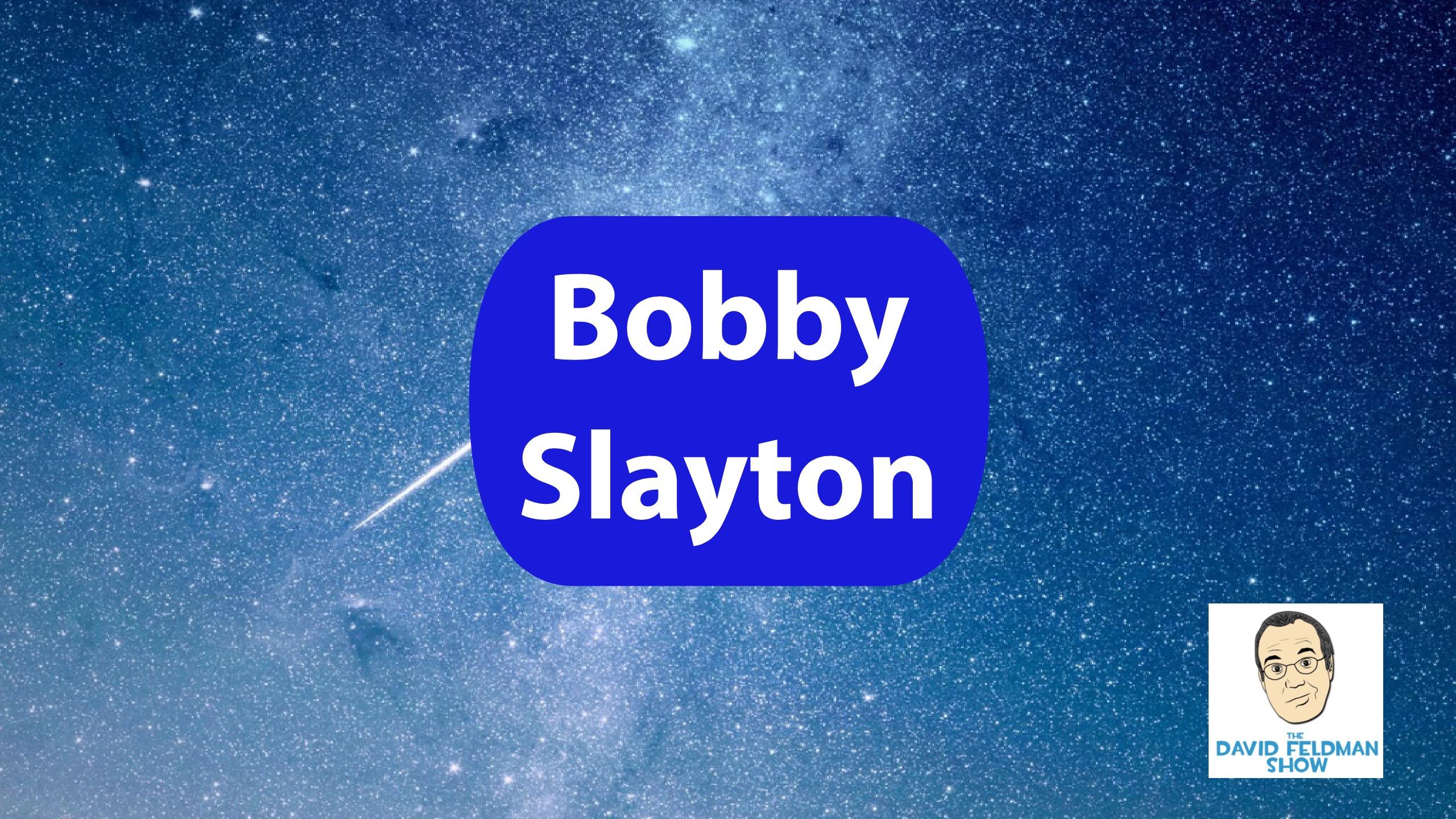Bobby Slayton Breaks All The Rules