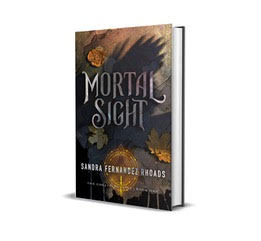 Mortal Sight, the story of Cera Marlowe and her supernatural ability. Author Sandra Fernandez Rhoads