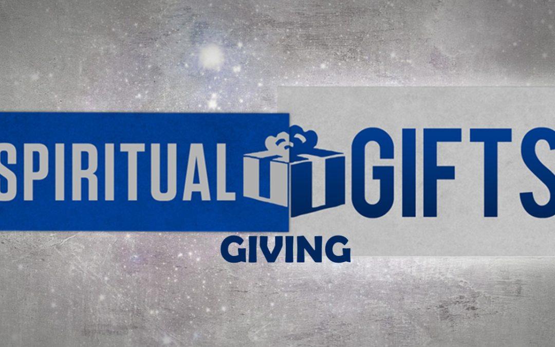 Spiritual Gifts of Giving