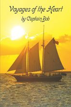 Voyages of the Heart by Capt. Bob Stephens