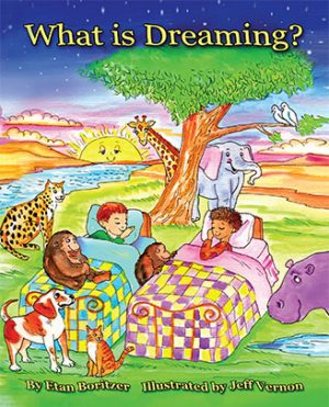 What is Dreaming? by Etan Boritzer, children's books on nightmares and scary dreams for parents and teachers.