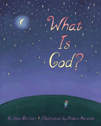What is God? by Etan Boritzer, children's books on religious tolerance teach diversity and respect for all world religions for parents and teachers.