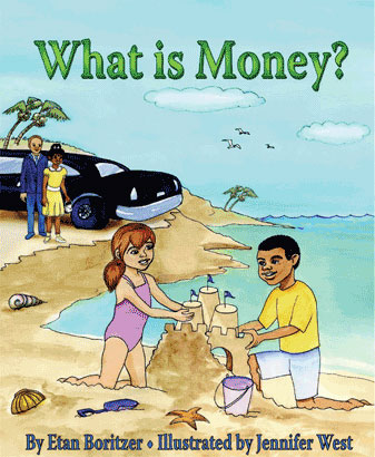 What is Money? by Etan Boritzer, children's books on how to handle money and learn financial responsibility and financial literacy for parents and teachers.