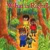 cover for what is right children's book-helps develop your child's sense of what is right