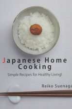 Japenese Home Cooking by Reiko Suenega