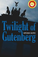 Twilight of Gutenberg by Hitoshi Goto