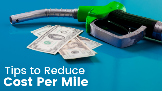 Tips to Reduce Cost Per Mile