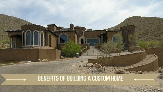 benefits of building a custom home