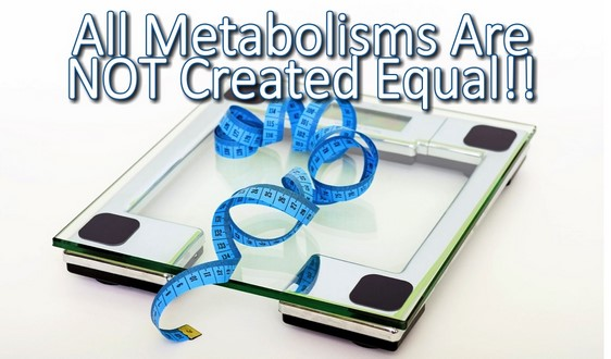 All Metabolisms are NOT Created Equal!! By Dr. Ina Nozek