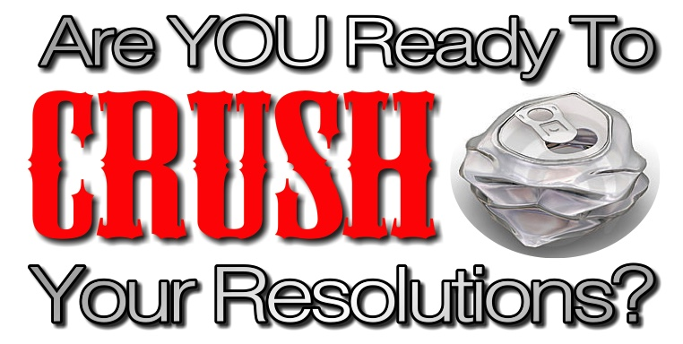 Are You Ready To Crush Your Resolutions?
