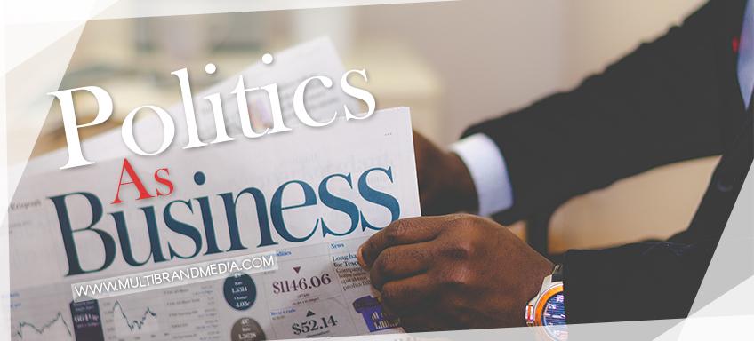 Politics As Business, Business As Politics