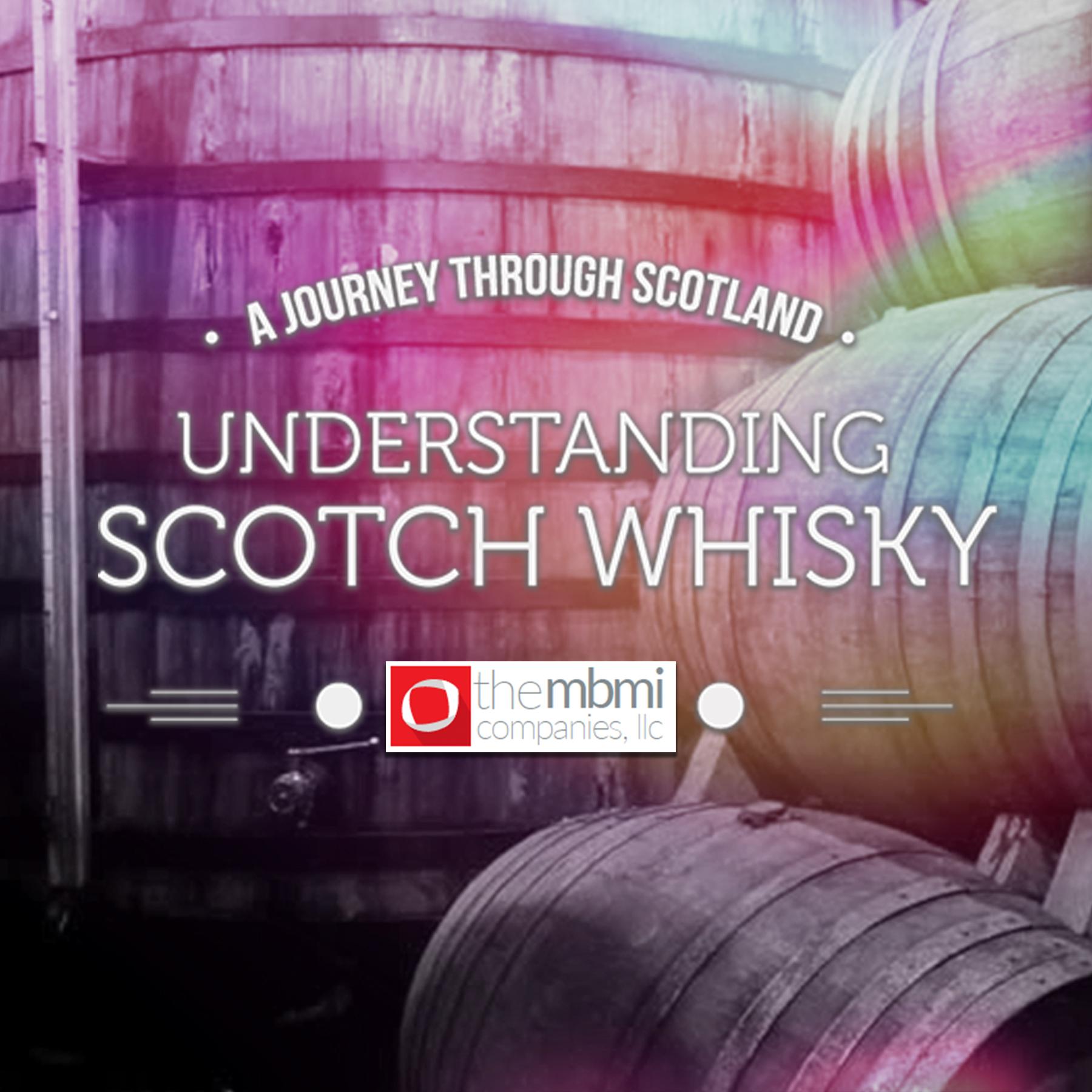 A Journey Through Scotland: Understanding Scotch Whisky