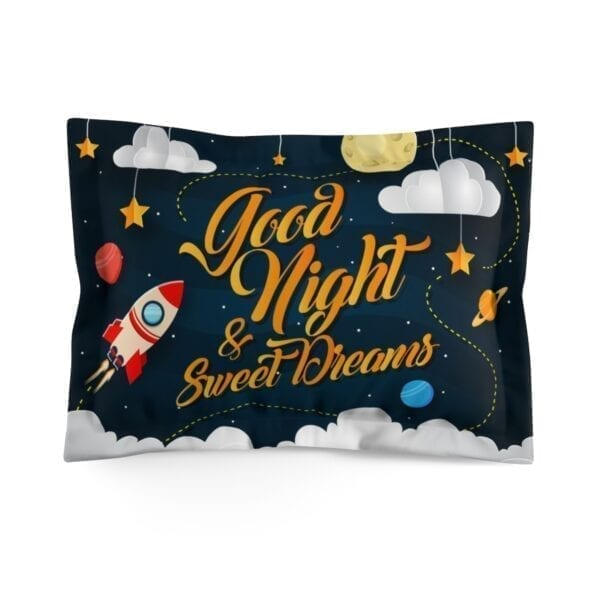 Good Night & Sweet Dreams Microfiber Pillow Sham