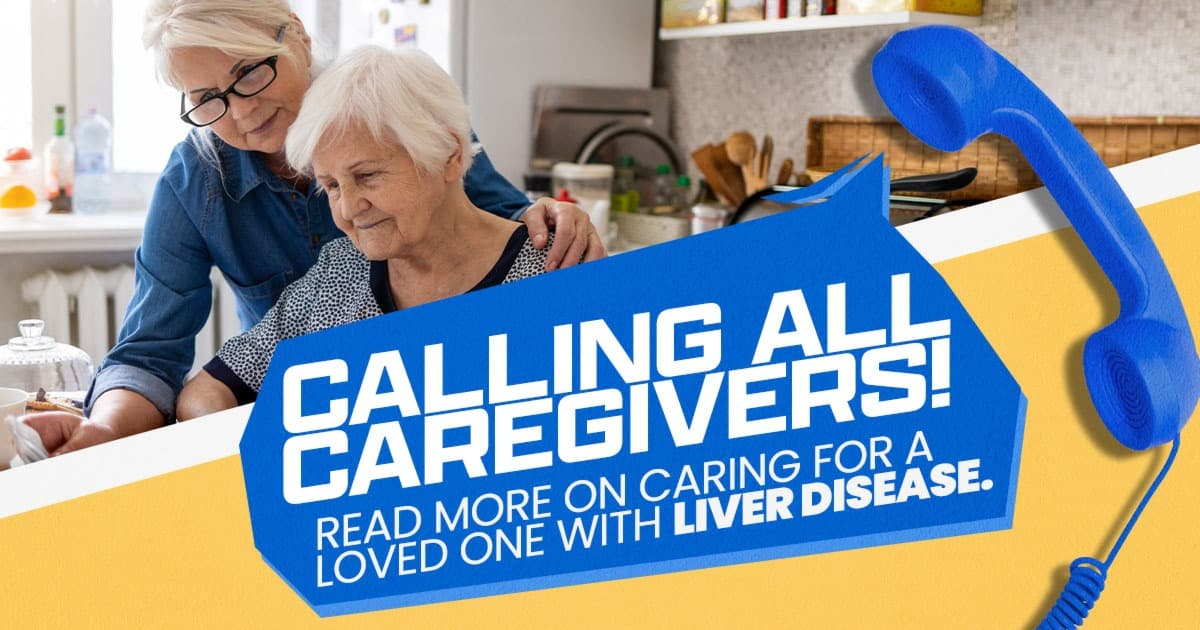 Calling all caregivers! Read our latest blog on tips for being a caregiver of someone with liver disease