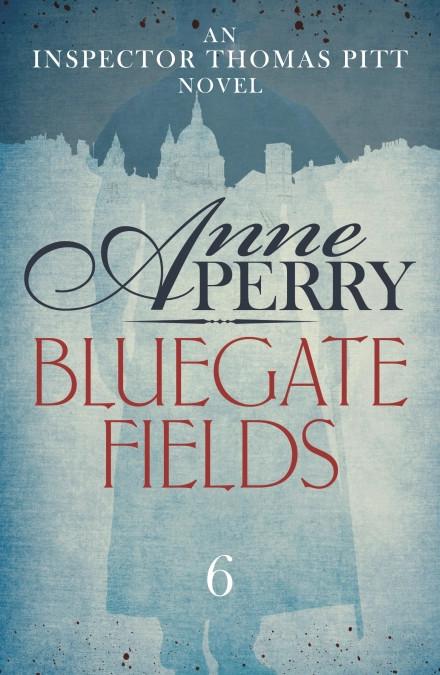 Bluegate Fields by Anne Perry