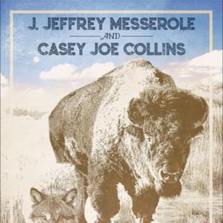 J. Jeffrey Messerole & Casey Joe Collins