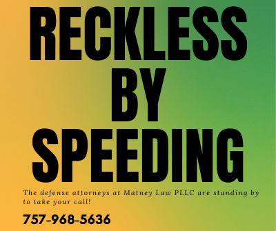 Reckless by Speeding - Call the Lawyers at Matney Law - Newport News VA