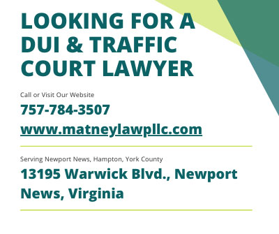 Matney Law PLLC - DUI & Traffic Court Defense Attorney - Newport News, York County, Hampton