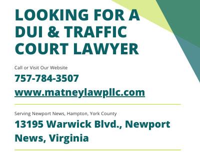 Matney Law PLLC - DUI & Traffic Court Defense Attorney - Newport News, York County, Hampton