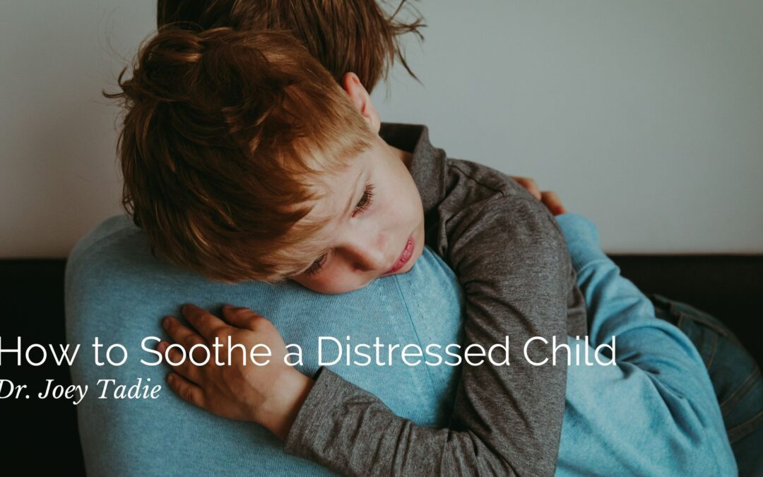 How to Soothe a Distressed Child