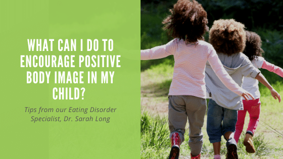 What Can I Do To Encourage Positive Body Image In My Child?