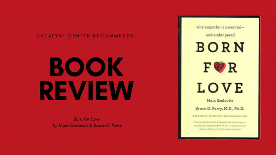Book Review: Born for Love: Why Empathy Is Essential–and Endangered