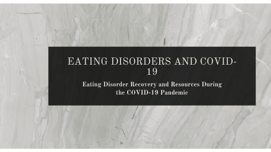 Eating Disorder Recovery during the COVID-19 Pandemic