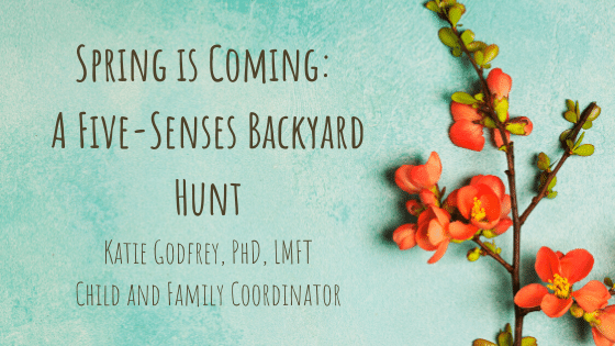 Spring is Coming: A Five-Senses Backyard Hunt