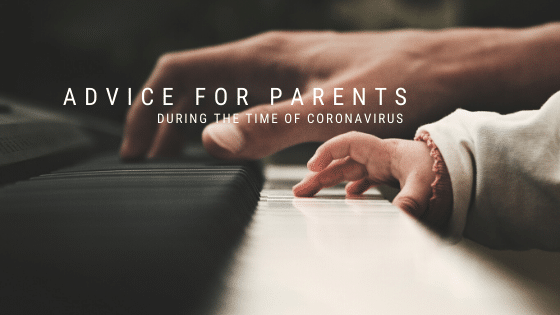 Advice to Parents During the Time of Coronavirus