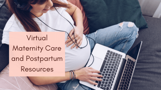 Virtual Maternity Care and Postpartum Resources