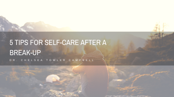 5 Tips for Self-Care After a Break-Up