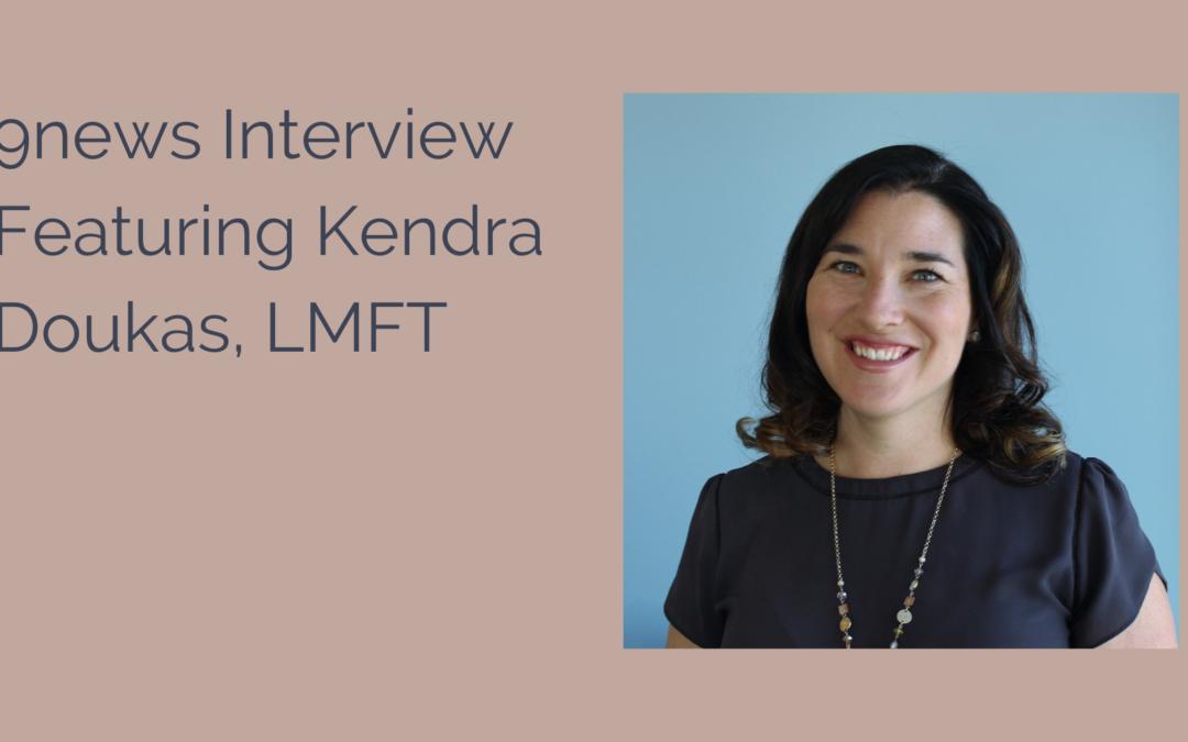 9 News Interview Featuring Kendra Doukas, LMFT