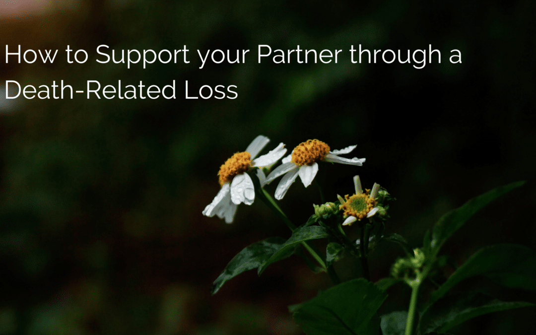 How to Support Your Partner Through a Death-Related Loss